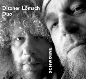 Ditzner Lömsch Duo - Schwoine (fixcel records)