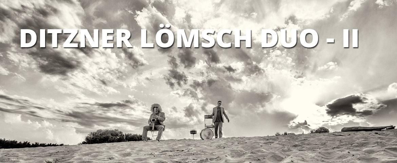 Ditzner Lömsch Duo - II