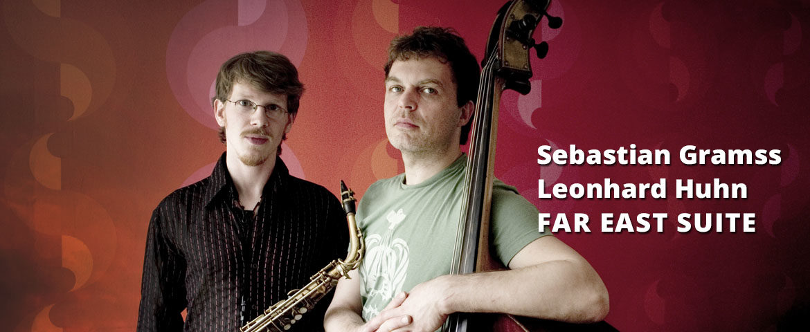 Sebastian Gramss + Leonhard Huhn - Far East Suite