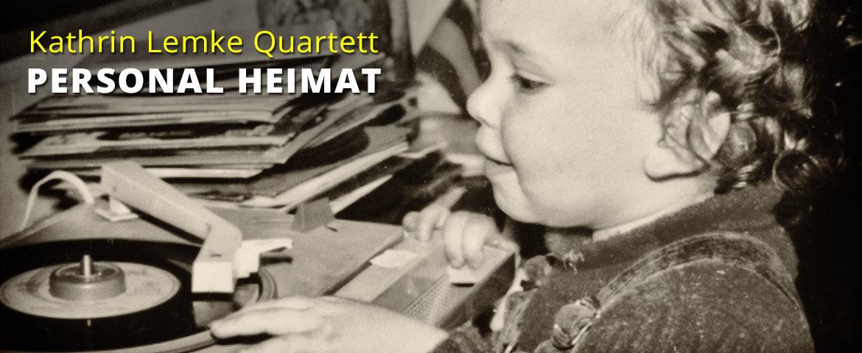 Kathrin Lemke Quartett - My Personal Heimat (fixcel records)