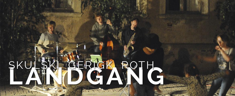 Skulski Gerigk Roth - LANDGANG
