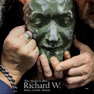 Lömsch / Debus / Ditzner - Die Motive des Richard W.